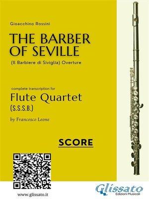 cover image of Il Barbiere di Siviglia (overture) Flute quartet score & parts