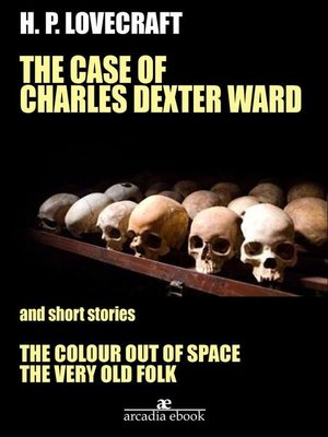 cover image of The Case of Charles Dexter Ward and Other Stories