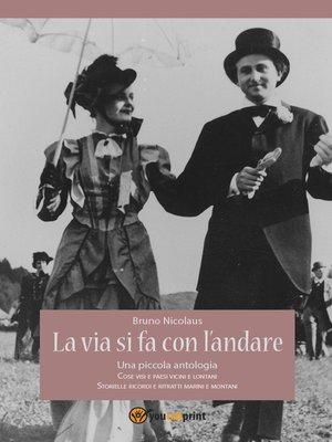 cover image of La via si fa con l'andare