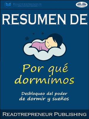 cover image of Resumen De Por Qué Dormimos--Desbloqueo Del Poder De Dormir Y Sueños Por Matthew Walker