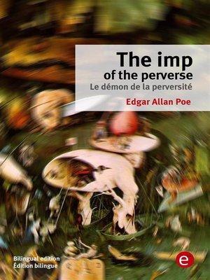 cover image of The imp of the perverse/Le démon de la perversité