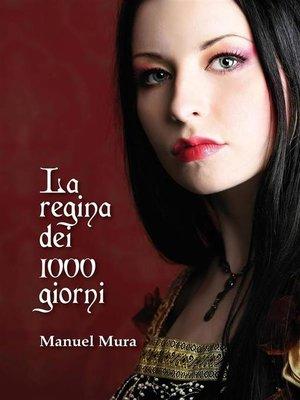 cover image of La regina dei 1000 giorni