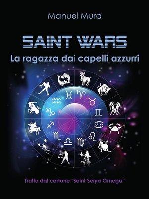 cover image of Saint Wars La ragazza dai capelli azzurri