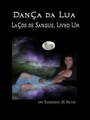 cover image of Dança da Lua (Laços de Sangue, Livro Um)