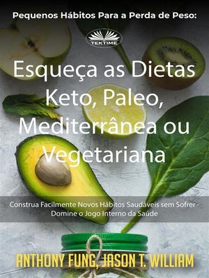 cover image of Pequenos Hábitos Para a Perda De Peso--Esqueça As Dietas Keto, Paleo, Mediterrânea Ou Vegetariana