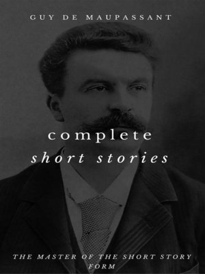 cover image of The Complete Short Stories of Guy de Maupassant