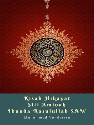cover image of Kisah Hikayat Siti Aminah Ibunda Rasulullah SAW