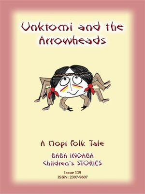 cover image of UNKTOMI AND THE ARROWHEADS--An Ancient Hopi Children's Tale
