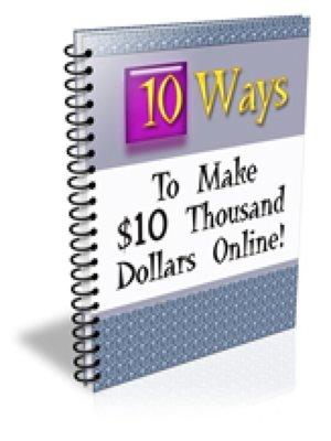 cover image of 10 Ways to Make $10 Thousand Dollars Online