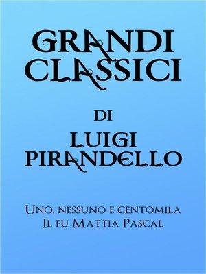 cover image of Grandi Classici di Luigi Pirandello
