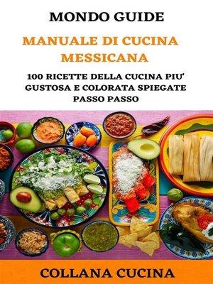 cover image of Il Mondo degli Ebook presenta 'Manuale di Cucina Messicana'