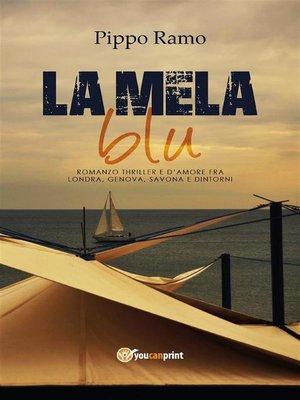 cover image of La mela blu--Romanzo thriller e d'amore fra Londra, Genova, Savona e dintorni