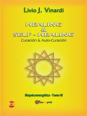 cover image of Healing & self-healing. Curación y Auto-Curación