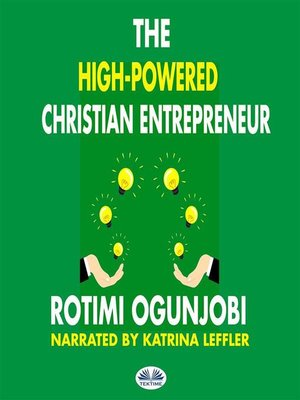 cover image of The High-Powered Christian Entrepreneur