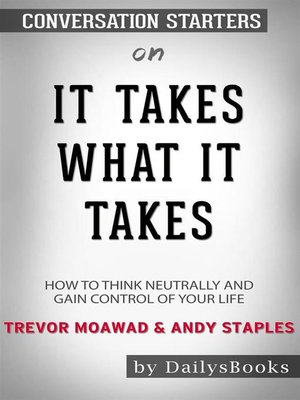 cover image of It Takes What It Takes--How to Think Neutrally and Gain Control of Your Life by Trevor Moawad and Andy Staples - Conversation Starters