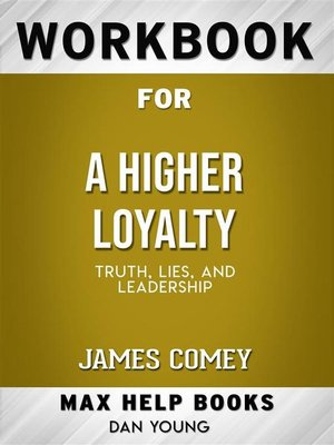 cover image of Workbook for a Higher Loyalty--Truth, Lies, and Leadership by James Comey