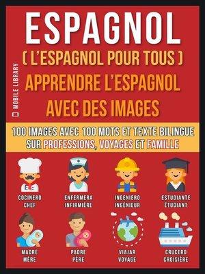 cover image of Espagnol ( L'Espagnol Pour Tous )--Apprendre L'Espagnol Avec Des Images (Vol 1)