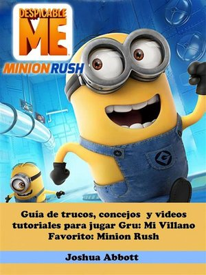 cover image of Guía De Trucos, Concejos  Y Videos Tutoriales Para Jugar Gru--Mi Villano Favorito--Minion Rush