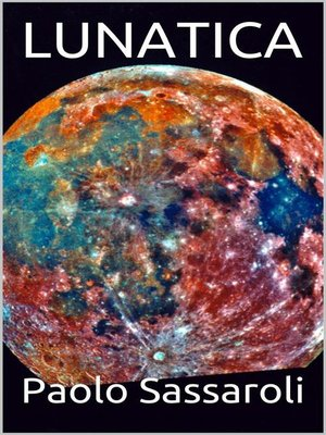 cover image of Lunatica