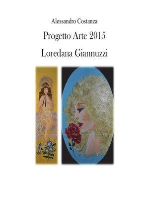 cover image of Progetto Arte 2015--Loredana Giannuzzi