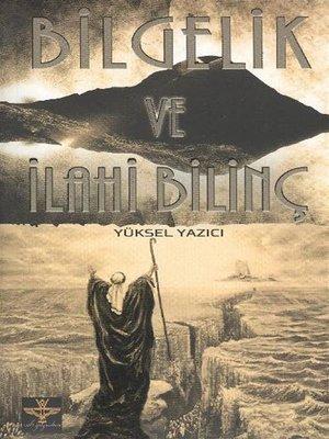 cover image of Bilgelik ve İlahi Bilinç