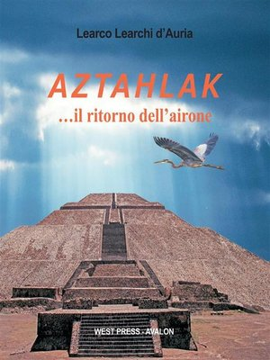 cover image of Aztahlak ...il ritorno dell'airone