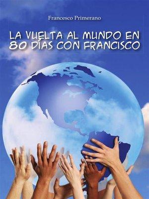 cover image of La vuelta al mundo en 80 días con Francisco