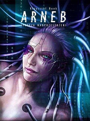 cover image of Arneb. Synteza nadprzestrzeni