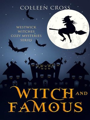 cover image of Witch and Famous--A Westwick Witches Cozy Mystery