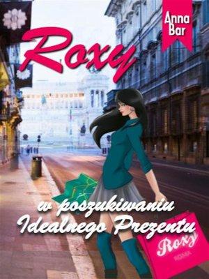 cover image of Roxy w poszukiwaniu idealnego prezentu.pdf