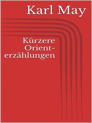 cover image of Kürzere Orienterzählungen