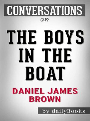cover image of The Boys in the Boat--Nine Americans and Their Epic Quest for Gold at the 1936 Berlin Olympics by Daniel James Brown | Conversation Starters
