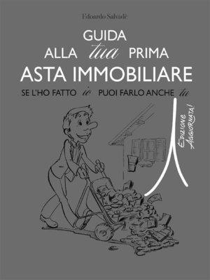 cover image of Guida alla tua prima asta immobiliare