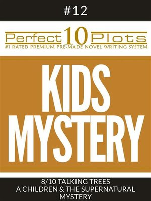 "cover image of Perfect 10 Kids Mystery Plots #12-8 ""TALKING TREES – a CHILDREN & THE SUPERNATURAL MYSTERY"""
