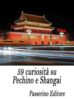 cover image of 59 curiosità su Pechino e Shangai