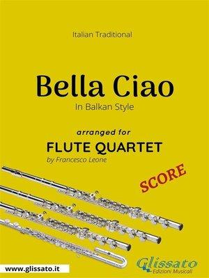 cover image of Bella Ciao--Flute Quartet SCORE