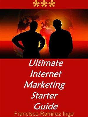 cover image of Ultimate Internet Marketing Starter Guide