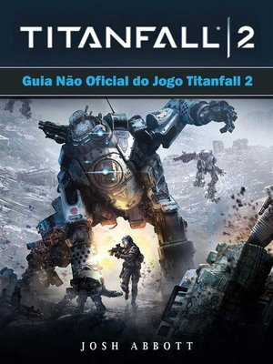 cover image of Guia Não Oficial Do Jogo Titanfall 2