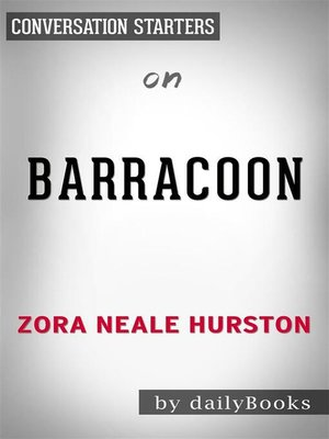 cover image of Barracoon--by Zora Neale-Hurston | Conversation Starters