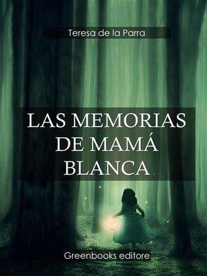 cover image of Las Memorias de Mamá Blanca