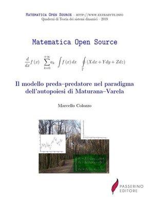 cover image of Il modello preda-predatore nel paradigma dell'autopoiesi di Maturana–Varela