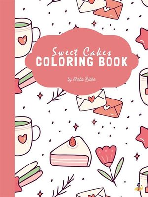 cover image of Sweet Cakes Coloring Book for Kids Ages 3+ (Printable Version)