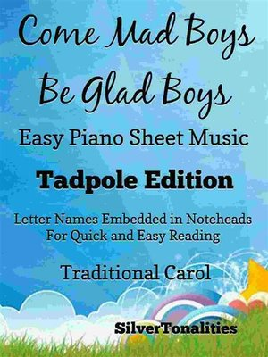 cover image of Come Mad Boys Be Glad Boys Easy Piano Sheet Music Tadpole Edition