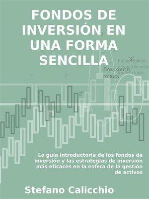 cover image of Fondos de inversión en una forma sencilla