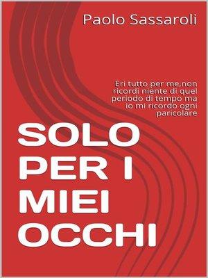 cover image of Solo per i miei occhi