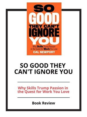 cover image of So Good They Can't Ignore You
