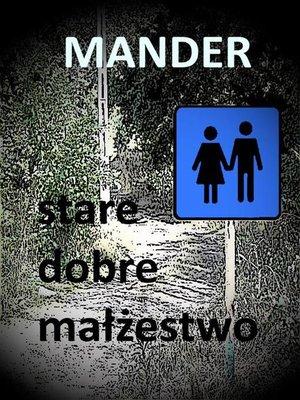 cover image of Stare dobre małżeństwo