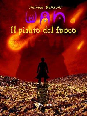 cover image of Wan. Il pianto del fuoco