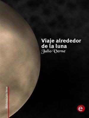 cover image of Viaje alrededor de la luna
