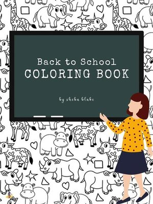 cover image of Back to School Animals Coloring Book for Kids Ages 3+ (Printable Version)